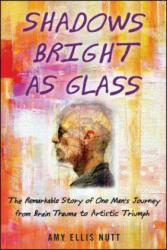 Shadows Bright as Glass - Amy Ellis Nutt (2014)