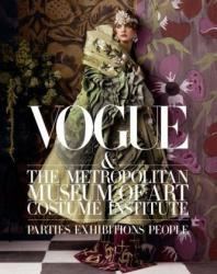 Vogue and The Metropolitan Museum of Art Costume Institute - Hamish Bowles, Chloe Malle, Thomas P. Campbell (2014)