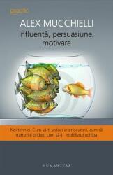 INFLUENTA, PERSUASIUNE, MOTIVARE (ISBN: 9789735046132)