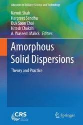 Amorphous Solid Dispersions - Navnit Shah, Harpreet Sandhu, Duk Soon Choi, Hitesh Chokshi, A. Waseem Malick (2014)