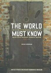 World Must Know - The History of the Holocaust as Told in the United States Holocaust Memorial Museum (ISBN: 9780801883583)