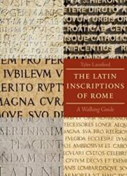 Latin Inscriptions of Rome - A Walking Guide (ISBN: 9780801891502)