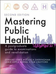 Mastering Public Health - A Postgraduate Guide to Examinations and Revalidation (2014)
