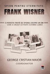 Spion pentru eternitate: Frank Wisner (ISBN: 9786066098083)