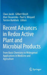 Recent Advances in Redox Active Plant and Microbial Products - From Basic Chemistry to Widespread Applications in Medicine and Agriculture (2015)
