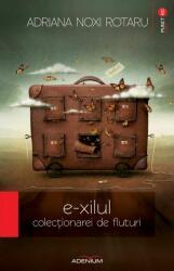 E-xilul colecționarei de fluturi (ISBN: 9786067420128)