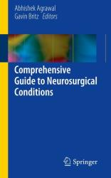 Comprehensive Guide to Neurosurgical Conditions (2015)