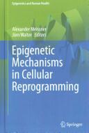 Epigenetic Mechanisms in Cellular Reprogramming (2015)