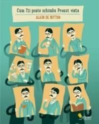 Cum îţi poate schimba Proust viaţa (ISBN: 9786068642086)