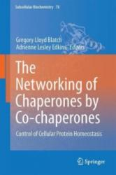 Networking of Chaperones by Co-Chaperones - Control of Cellular Protein Homeostasis (2015)