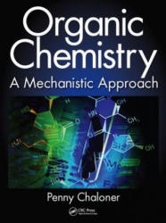 Organic Chemistry - A Mechanistic Approach (2014)