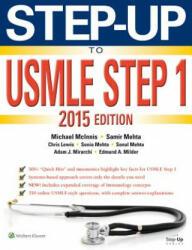 Step-Up to USMLE Step 1 2015 - Brian Jenkins, Samir Mehta, Michael McInnis, Chris Lewis, Sonul Mehta, Adam Mirarchi, Edmund Milder (2014)