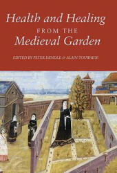 Health and Healing from the Medieval Garden (2015)