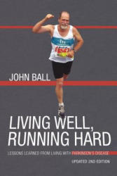 Living Well, Running Hard: Lessons Learned from Living with Parkinson's Disease (2011)