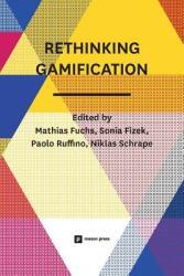 Rethinking Gamification (ISBN: 9783957960009)