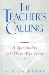 The Teacher's Calling: A Spirituality for Those Who Teach (ISBN: 9780809140626)