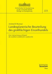 Landesplanerische Beurteilung des großflächigen Einzelhandels - Achmed El Bureiasi, Werner Hoppe, Hans D Jarass (ISBN: 9783936232455)