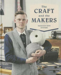 Craft and the Makers - Between Tradition and Attitude (ISBN: 9783899555486)