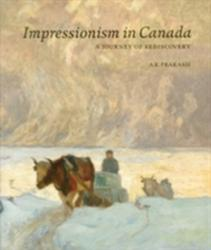 Impressionism in Canada - A Journey of Rediscovery (ISBN: 9783897904279)