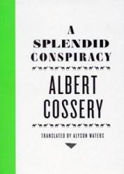 A Splendid Conspiracy (ISBN: 9780811217798)