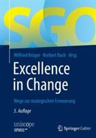 Excellence in Change - Wege Zur Strategischen Erneuerung (ISBN: 9783834947161)