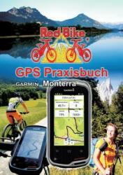 GPS Praxisbuch Garmin Monterra - RedBike®, Nußdorf (ISBN: 9783732245895)
