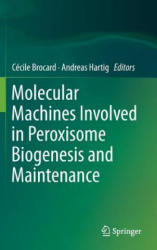 Molecular Machines Involved in Peroxisome Biogenesis and Maintenance (ISBN: 9783709117873)