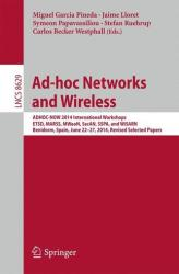Ad-Hoc Networks and Wireless - Adhoc-Now 2014 International Workshops, ETSD, MARSS, MWAON, SECAN, SSPA, and Wisarn, Benidorm, Spain, June 22-27, 2014 (ISBN: 9783662463376)