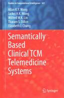 Semantically Based Clinical TCM Telemedicine Systems (ISBN: 9783662460238)