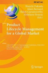 Product Lifecycle Management for a Global Market - Shuichi Fukuda, Alain Bernard, Balan Gurumoorthy, Abdelaziz Bouras (ISBN: 9783662459362)