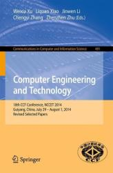 Computer Engineering and Technology - 18th CCF Conference, NCCET 2014, Guiyang, China, July 29 - August 1, 2014. Revised Selected Papers (ISBN: 9783662458143)