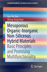 Mesoporous Organic-Inorganic Non-Siliceous Hybrid Materials - Basic Principles and Promising Multifunctionality (ISBN: 9783662456330)
