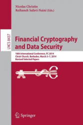 Financial Cryptography and Data Security - 18th International Conference, FC 2014, Christ Church, Barbados, March 3-7, 2014, Revised Selected Papers (ISBN: 9783662454718)