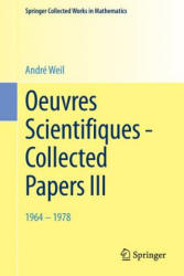 Oeuvres Scientifiques - Collected Papers III (ISBN: 9783662452554)