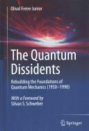 Quantum Dissidents - Rebuilding the Foundations of Quantum Mechanics (ISBN: 9783662446614)