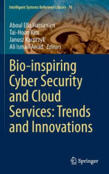 Bio-Inspiring Cyber Security and Cloud Services: Trends and Innovations (ISBN: 9783662436158)
