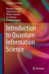Introduction to Quantum Information Science - Masahito Hayashi, Satoshi Ishizaka, Akinori Kawachi, Gen Kimura, Tomohiro Ogawa (ISBN: 9783662435014)