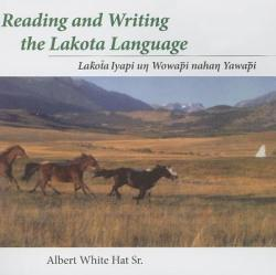 Reading and Writing the Lakota Language - Albert White Hat (ISBN: 9780874808872)