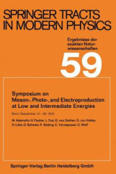 Symposium on Meson-, Photo-, and Electroproduction at Low and Intermediate Energies - Bonn, September 21-26, 1970 (ISBN: 9783662158791)