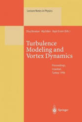 Turbulence Modeling and Vortex Dynamics - Proceedings of a Workshop Held at Istanbul, Turkey, 2-6 September 1996 (ISBN: 9783662141403)