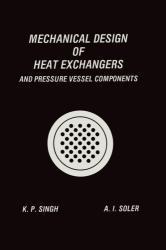 Mechanical Design of Heat Exchangers - Krishna P. Singh, Alan I. Soler (ISBN: 9783662124437)