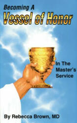 Becoming a Vessel of Honor (ISBN: 9780883683224)