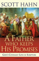 Father Who Keeps His Promises: Understanding Covenant Love in the Old Testament (ISBN: 9780892838295)