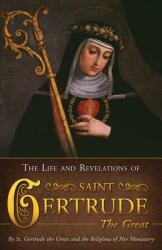 The Life and Revelations of St. Gertrude the Great (ISBN: 9780895556998)