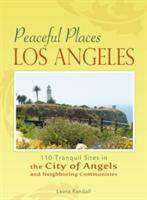 Los Angeles: 110 Tranquil Sites in the City of Angels and Neighboring Communities (ISBN: 9780897327190)