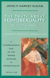 Truth about Homosexuality: The Cryb of the Faithful (ISBN: 9780898705836)