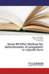 Novel Rp-HPLC Method for Determination of Pregabalin in Capsule Form - Jasmine Chaudhary, Akash Jain Shikha, Vipin Saini (ISBN: 9783659564253)