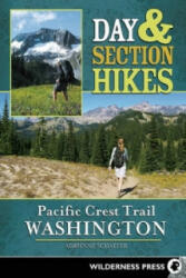 Day & Section Hikes Pacific Crest Trail: Washington - Adrienne Schaefer (ISBN: 9780899975092)