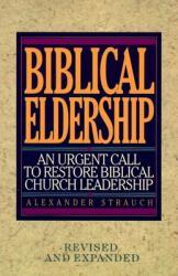 Biblical Eldership - Alex Strauch (ISBN: 9780936083117)