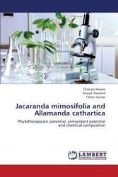 Jacaranda Mimosifolia and Allamanda Cathartica - Ghazala Nawaz, Amjad Hameed, Tahsin Gulzar (ISBN: 9783659402302)